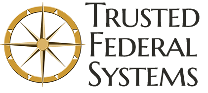 Trusted Federal Systems